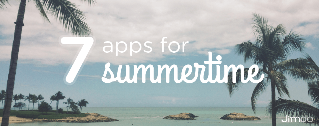 7 apps for summertime