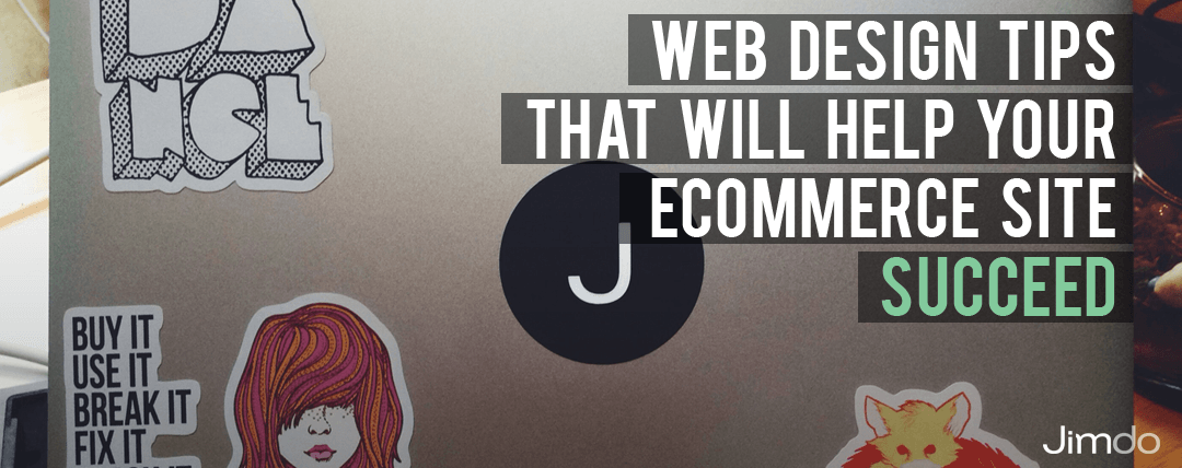 Web Design Tips That Will Help Your Ecommerce Site Succeed