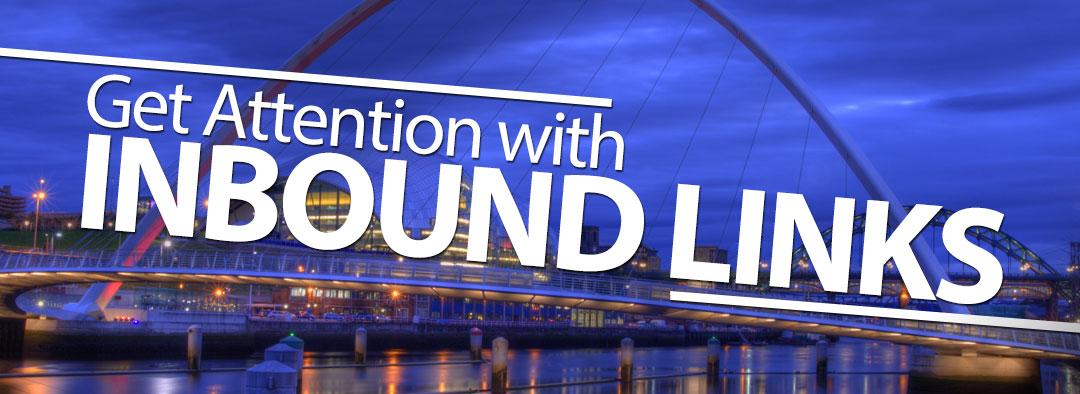 Get Attention with Inbound Links