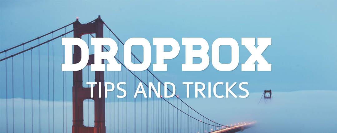 Dropbox tips and tricks