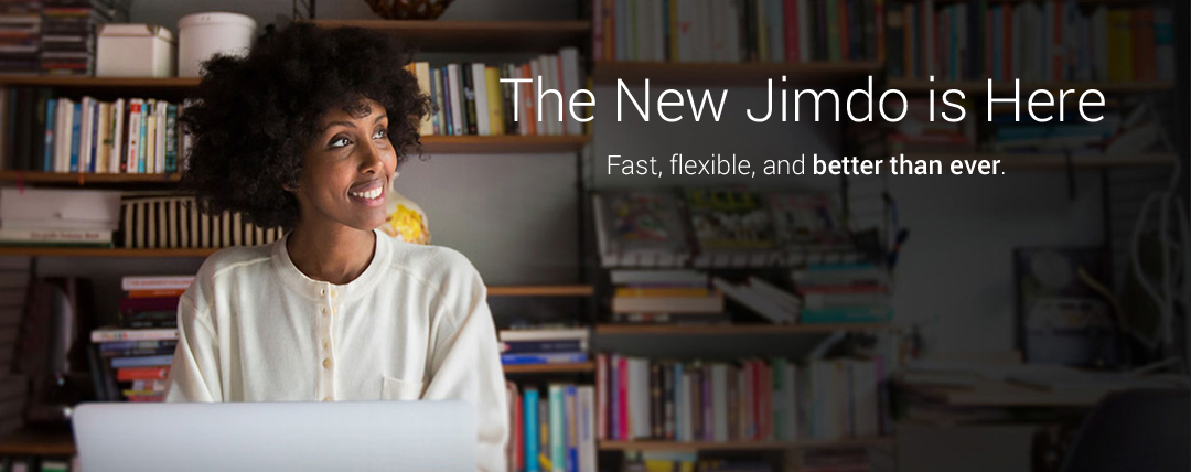 The New Jimdo is Here: Fast, flexible, and better than ever.