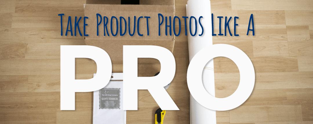 Take Product Photos Like a Pro