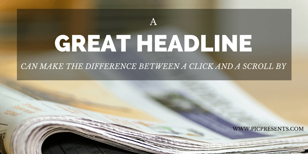 A great headline can make the difference between a click and a scroll by
