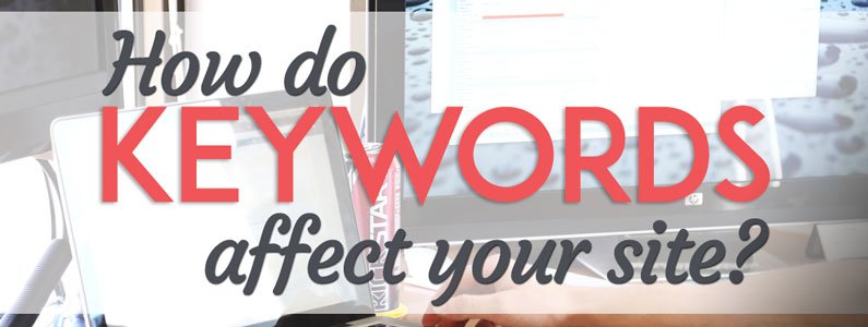 How do keywords affect your site