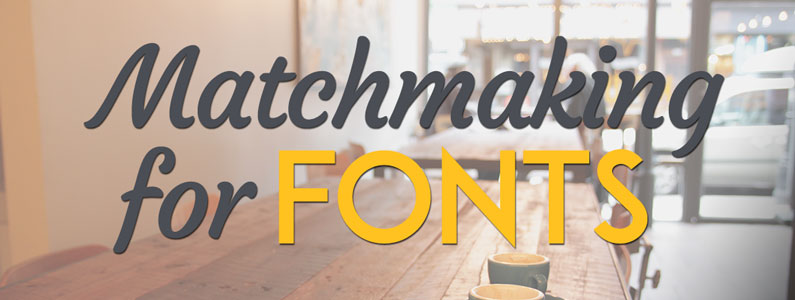 Matchmaking for Fonts