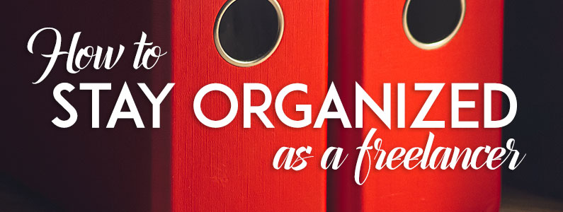 how-to-stay-organized-as-a-freelancer-small