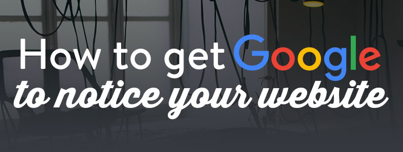 how-to-get-google-to-notice-your-website-small